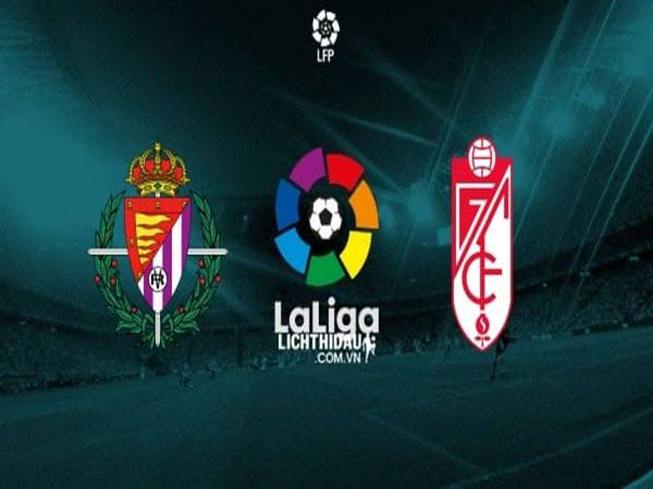 Soi kèo Valladolid vs Granada, 00h00 ngày 25/9