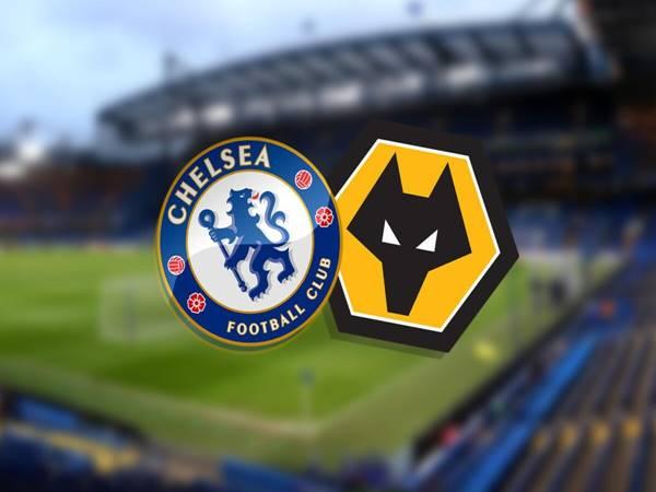 Nhận định Chelsea vs Wolves, 01h00 ngày 28/1